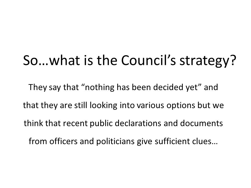 So…what is the Councils strategy.