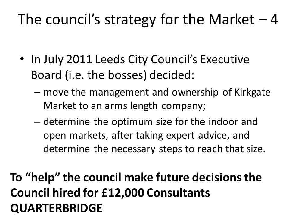 In July 2011 Leeds City Councils Executive Board (i.e.