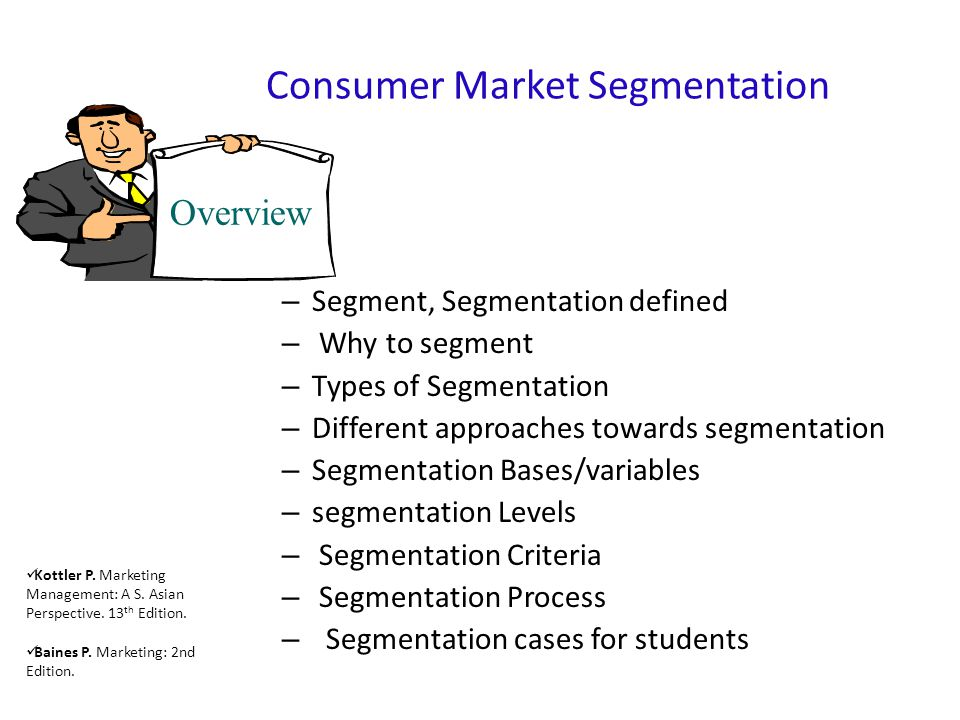 Segment, Segmentation defined A market segment consists of a group of customers who share a similar set of needs and wants.