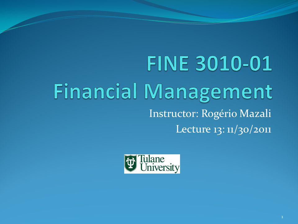 FINE 3010-01 Instructor: Rogério Mazali Fundamentals of Corporate Finance Sixth Edition Richard A.