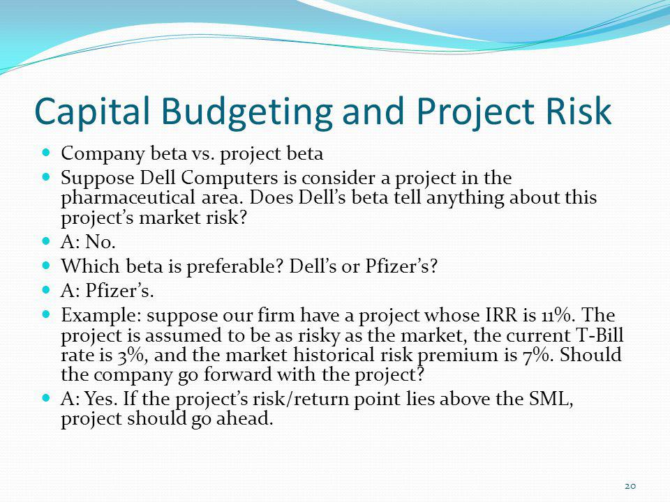 Capital Budgeting and Project Risk Company beta vs.