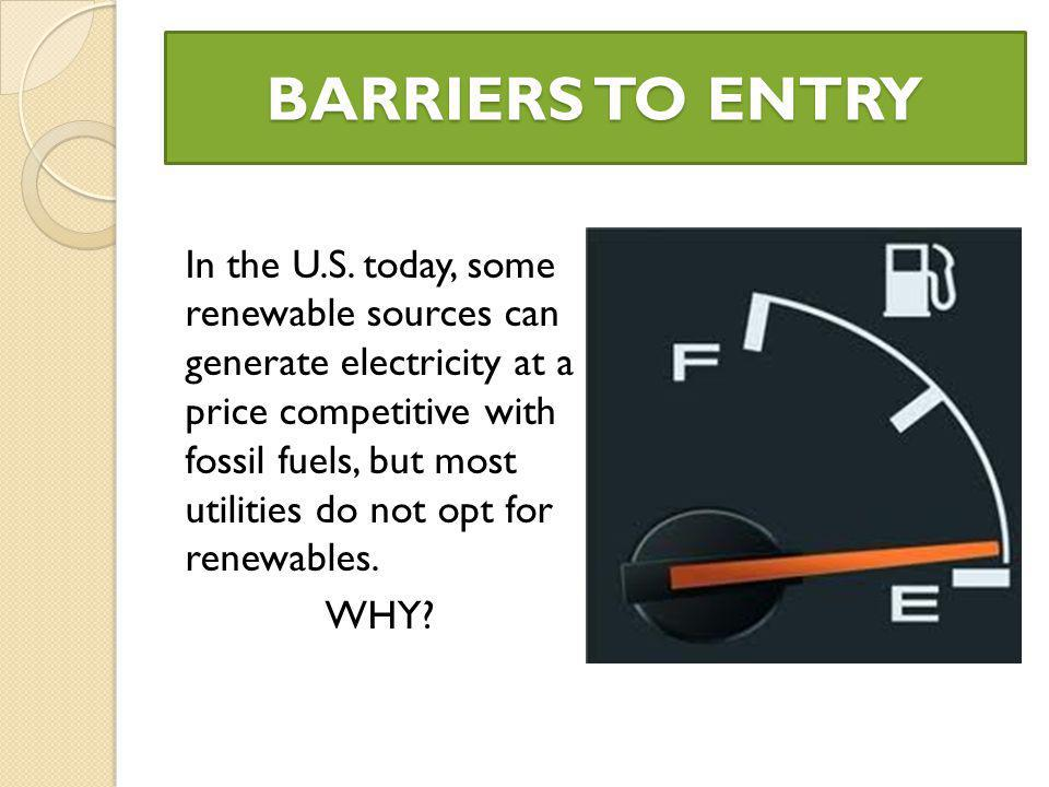 BARRIERS TO ENTRY In the U.S.