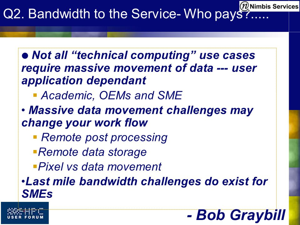 Q2. Bandwidth to the Service- Who pays?.....
