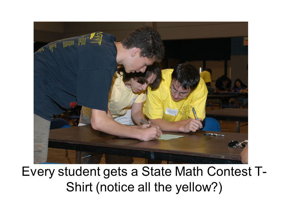 Every student gets a State Math Contest T- Shirt (notice all the yellow?)