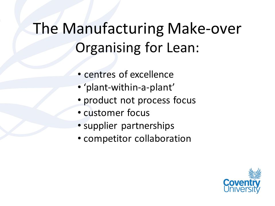 Lean by Design: Creating the Future State Facilities planning Cell design Activity Timing Logistics scheduling Sequencing & balancing