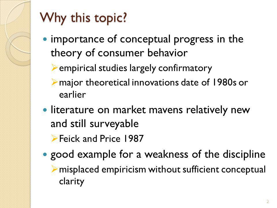 A new model market experts must have explicit and socially recognized knowledge ( expertise) not only propositional knowledge (about accidental facts relating to products) deeper knowledge about how markets work is required market mavens are consumers who have an enhanced interest in and understanding of market situations, based of which disposition they influence other consumers through the dissemination of information 13