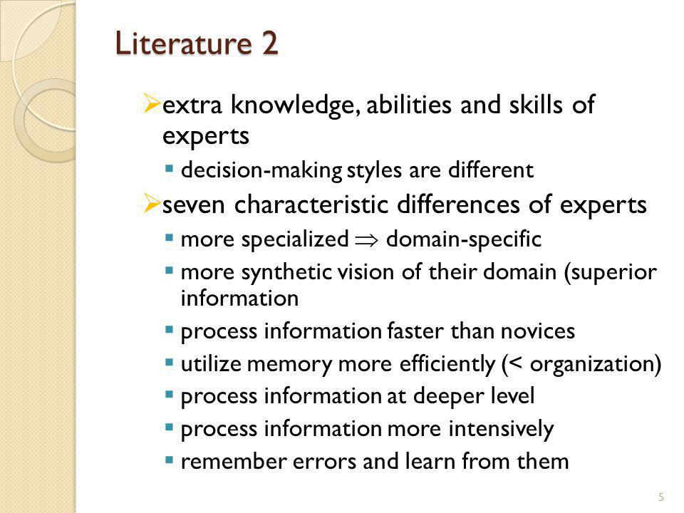 Literature 3 literature treats expertise as a cognitive disposition with behavioral effects difference from literature on market mavens market mavens individuals who have information about many kinds of products, places to shop, and other facets of markets, and initiate discussions with consumers and respond to requests from consumers for market information (Feick and Price 1987) 6 1 2 3
