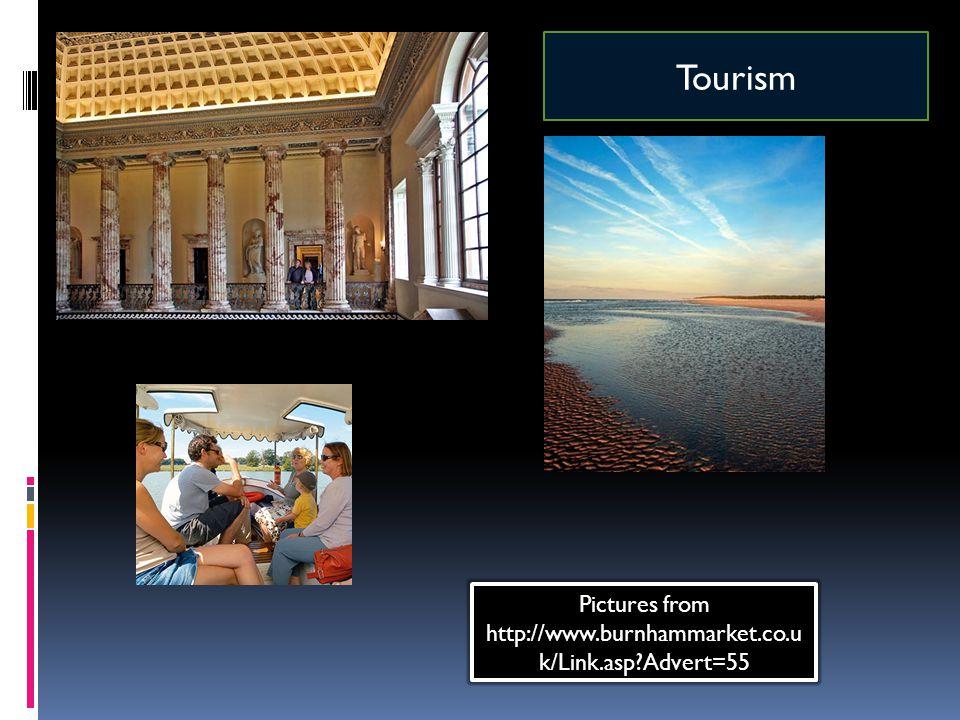 Pictures from http://www.burnhammarket.co.u k/Link.asp Advert=55 Tourism