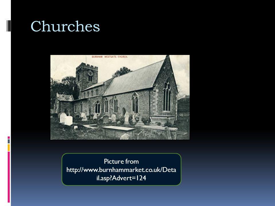 Churches Picture from http://www.burnhammarket.co.uk/Deta il.asp Advert=124
