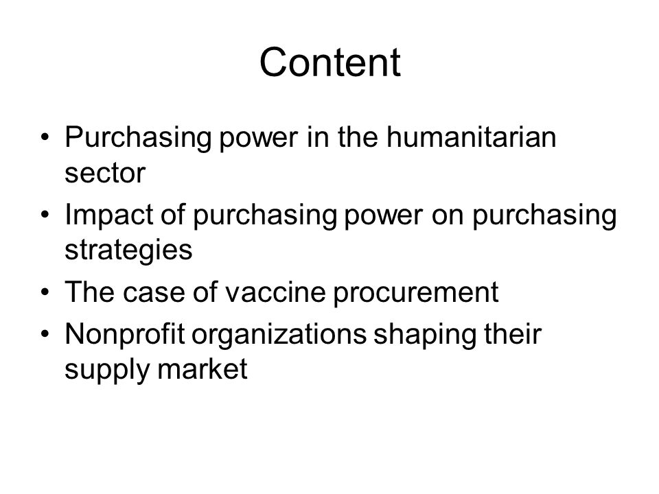 Content Purchasing power in the humanitarian sector Impact of purchasing power on purchasing strategies The case of vaccine procurement Nonprofit orga