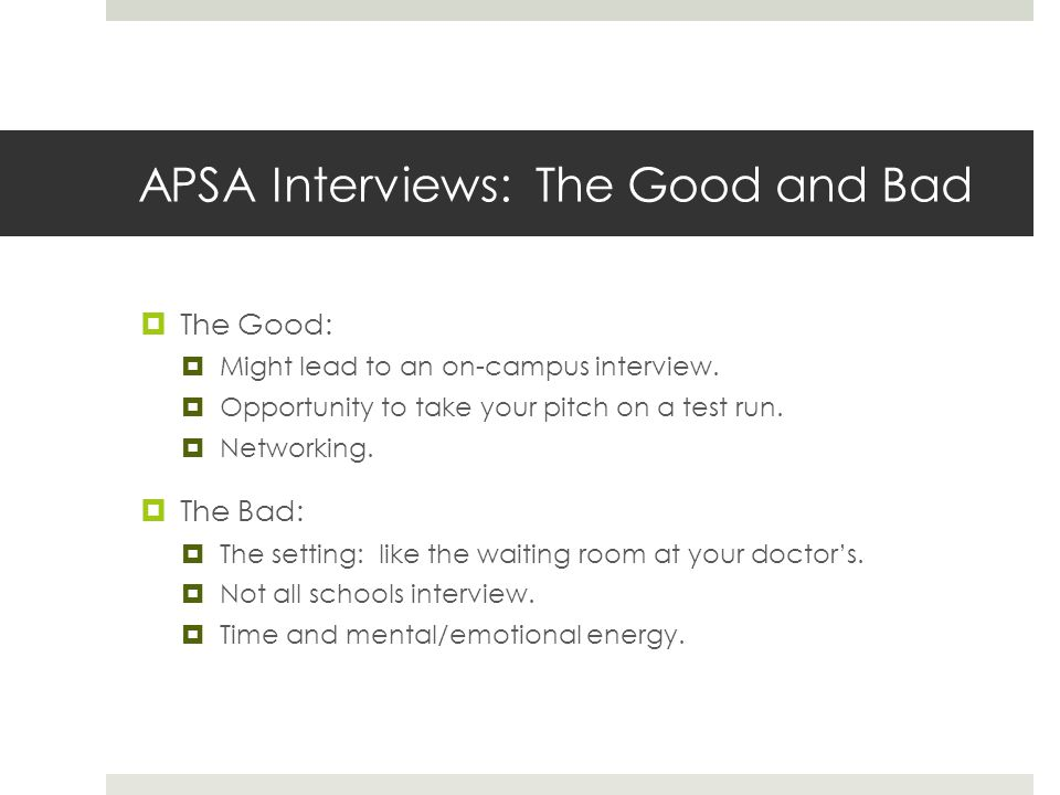 APSA Interviews: The Good and Bad The Good: Might lead to an on-campus interview.