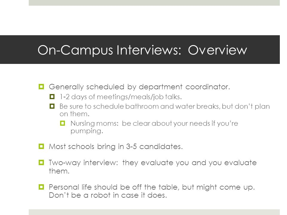 On-Campus Interviews: Overview Generally scheduled by department coordinator.