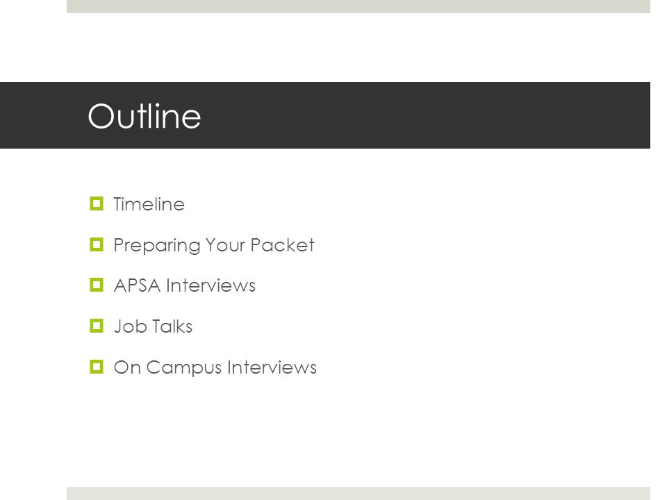 Outline Timeline Preparing Your Packet APSA Interviews Job Talks On Campus Interviews