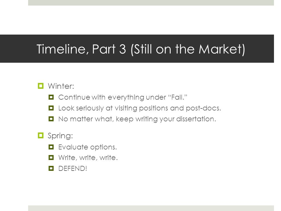 Timeline, Part 3 (Still on the Market) Winter: Continue with everything under Fall.
