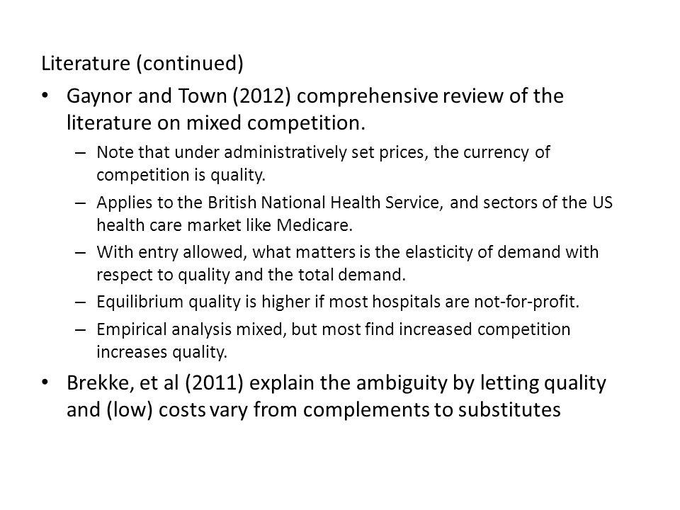 Literature (continued) Gaynor and Town (2012) comprehensive review of the literature on mixed competition.
