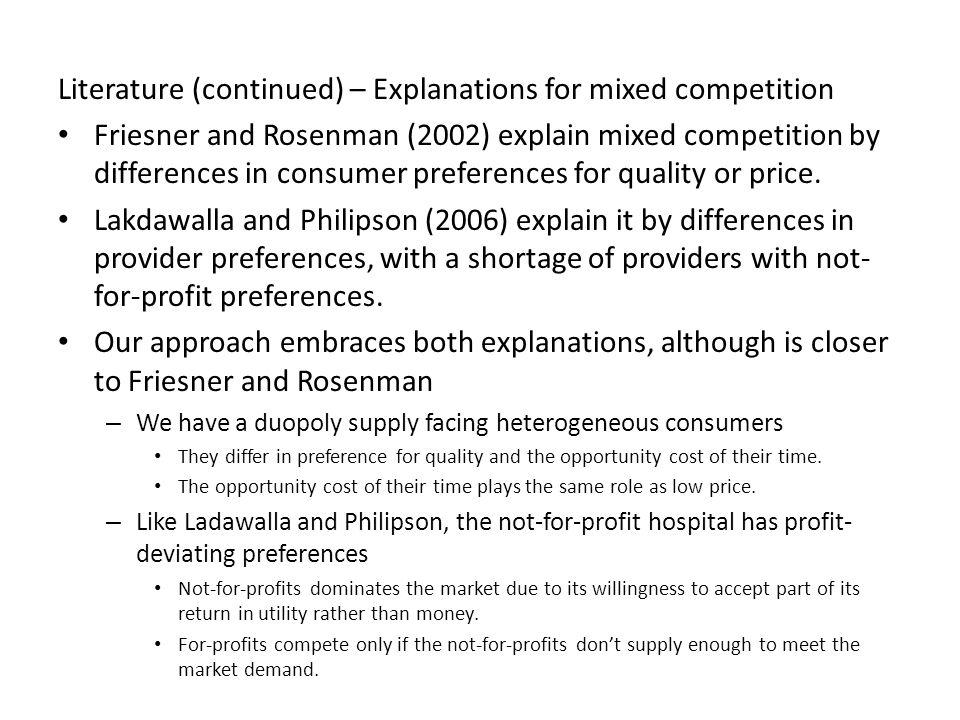 Literature (continued) – Explanations for mixed competition Friesner and Rosenman (2002) explain mixed competition by differences in consumer preferences for quality or price.