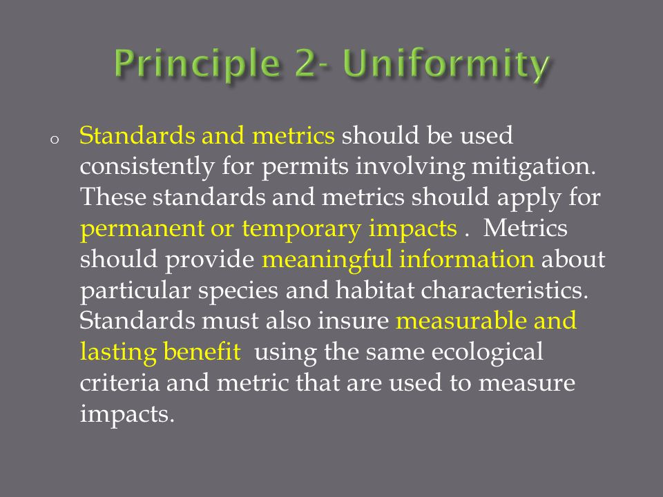 o Standards and metrics should be used consistently for permits involving mitigation.