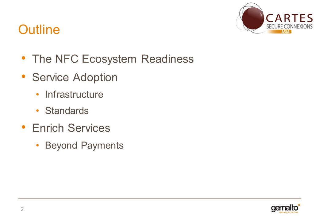 Outline The NFC Ecosystem Readiness Service Adoption Infrastructure Standards Enrich Services Beyond Payments 2