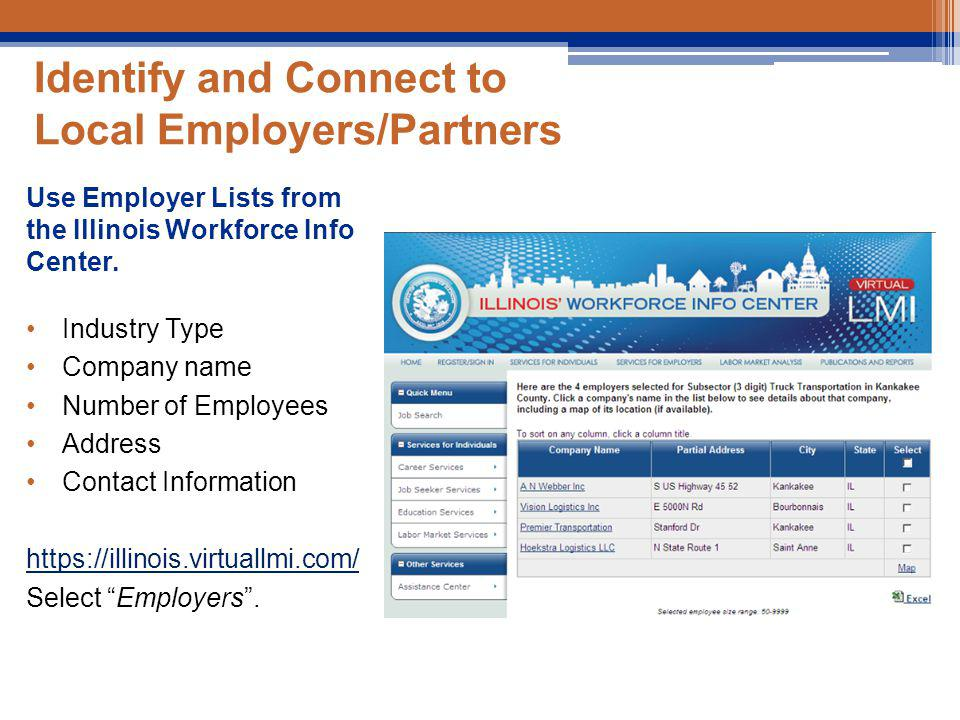 Use Employer Lists from the Illinois Workforce Info Center.
