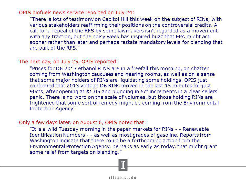 OPIS biofuels news service reported on July 24: There is lots of testimony on Capitol Hill this week on the subject of RINs, with various stakeholders reaffirming their positions on the controversial credits.