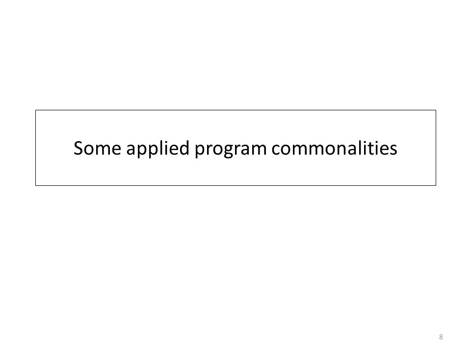 Some applied program commonalities 8