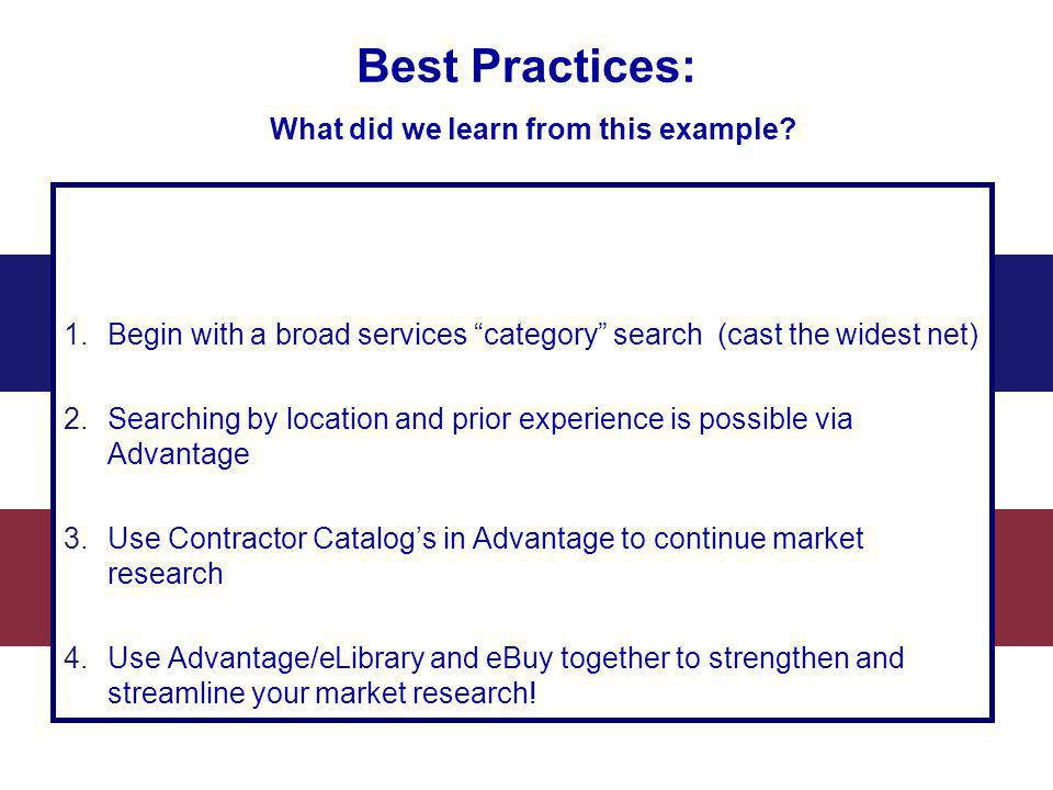 Best Practices: What did we learn from this example? 1.Begin with a broad services category search (cast the widest net) 2.Searching by location and p