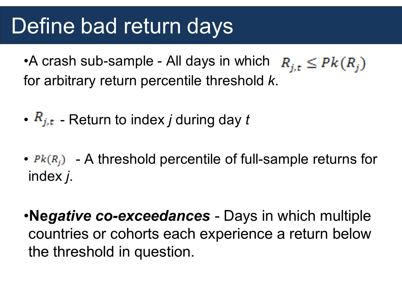 Define bad return days A crash sub-sample - All days in which for arbitrary return percentile threshold k.