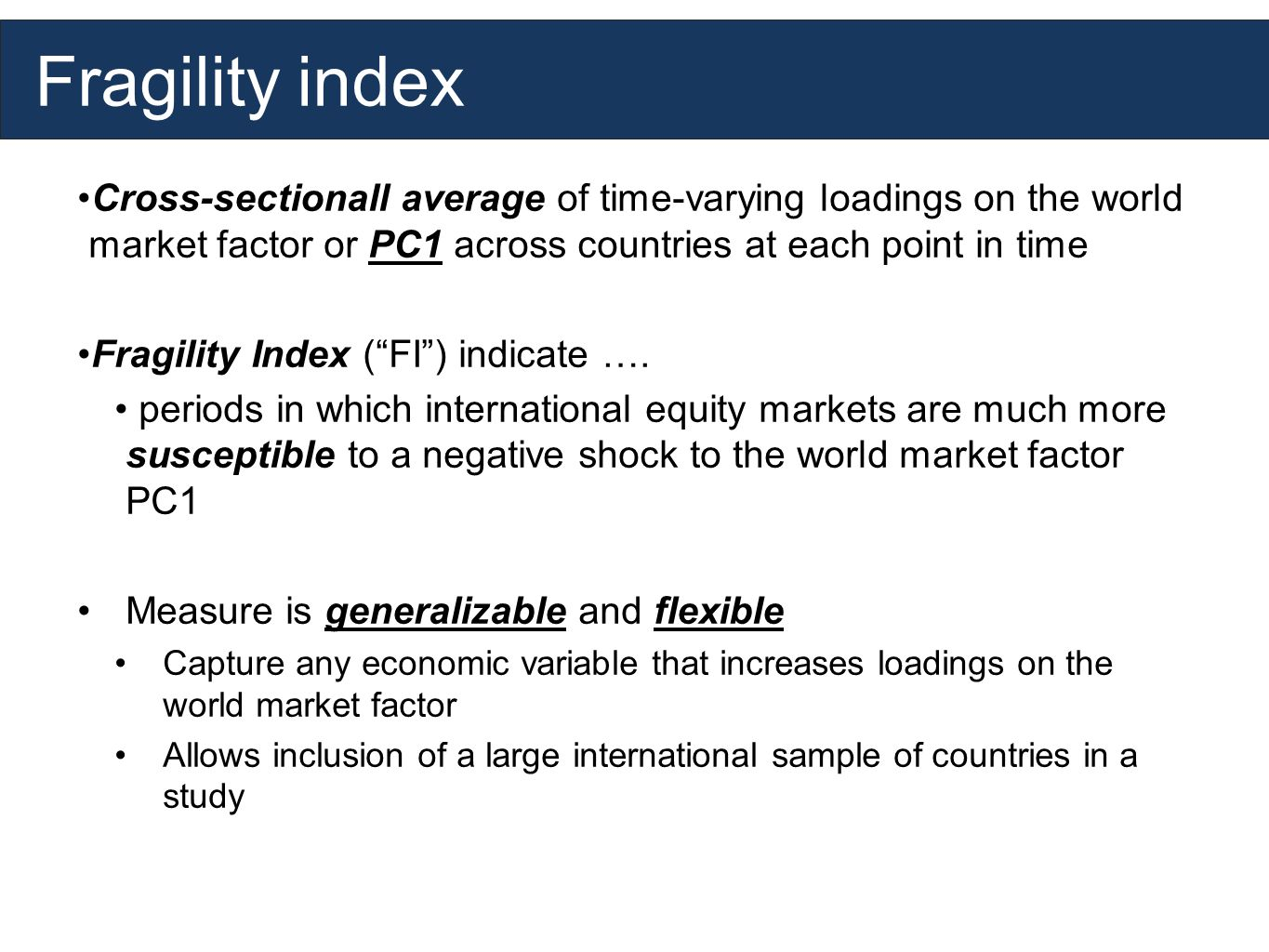 Fragility index Cross-sectionall average of time-varying loadings on the world market factor or PC1 across countries at each point in time Fragility Index (FI) indicate ….