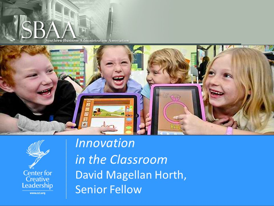 Innovation in the Classroom David Magellan Horth, Senior Fellow