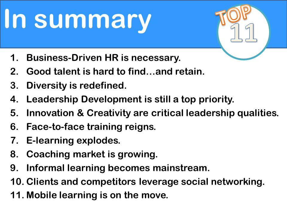 In summary 1.Business-Driven HR is necessary. 2.Good talent is hard to find…and retain.