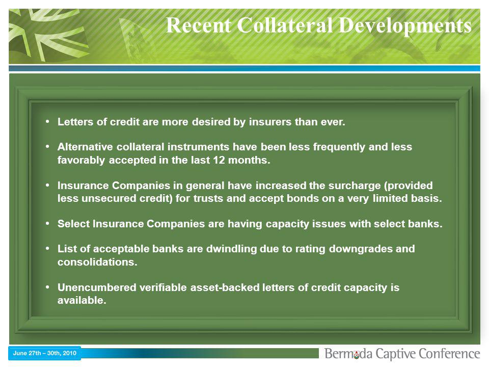 Recent Collateral Developments Letters of credit are more desired by insurers than ever.