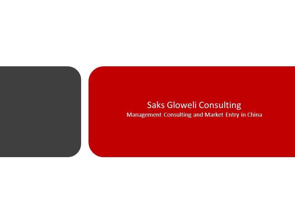 Saks Gloweli Consulting Management Consulting and Market Entry in China
