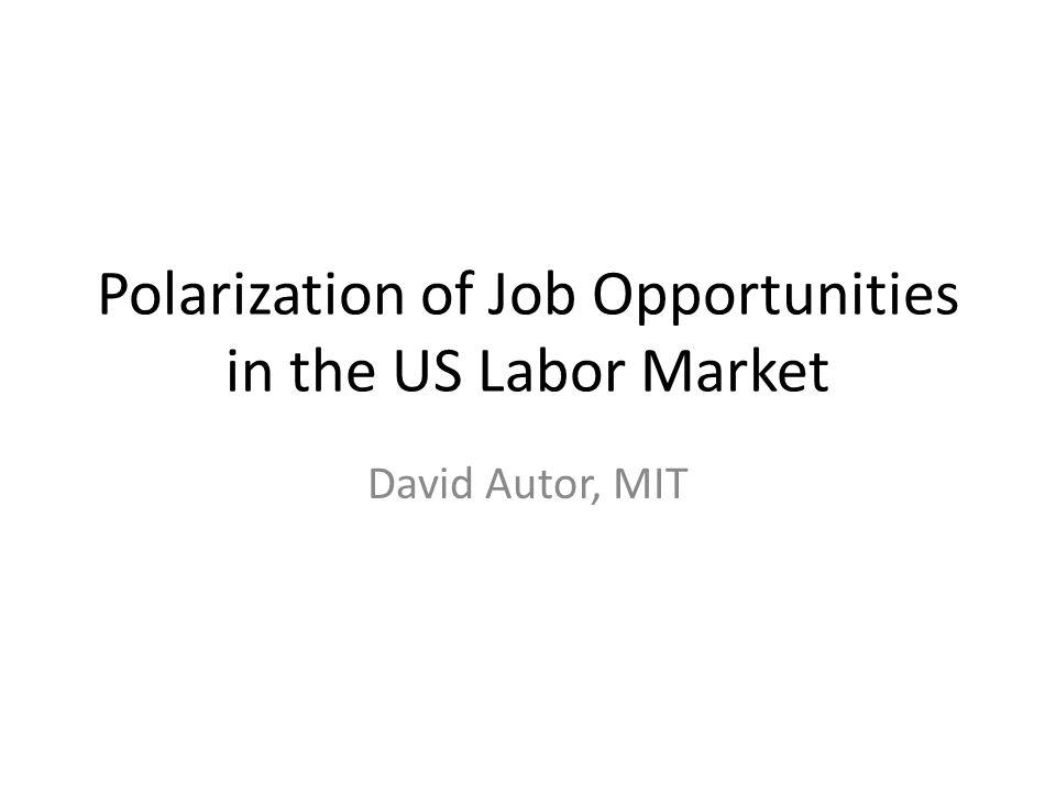 Key Labor Market Challenges Increased demand for skilled workers > increased supply of skilled workers – Two rose in sync until the late 1970s – Race Against the Machine by Brynjolfsson and McAfee http://raceagainstthemachine.com/http://raceagainstthemachine.com/ Structure of the job opportunities in the US has become sharply polarized over the past two decades.