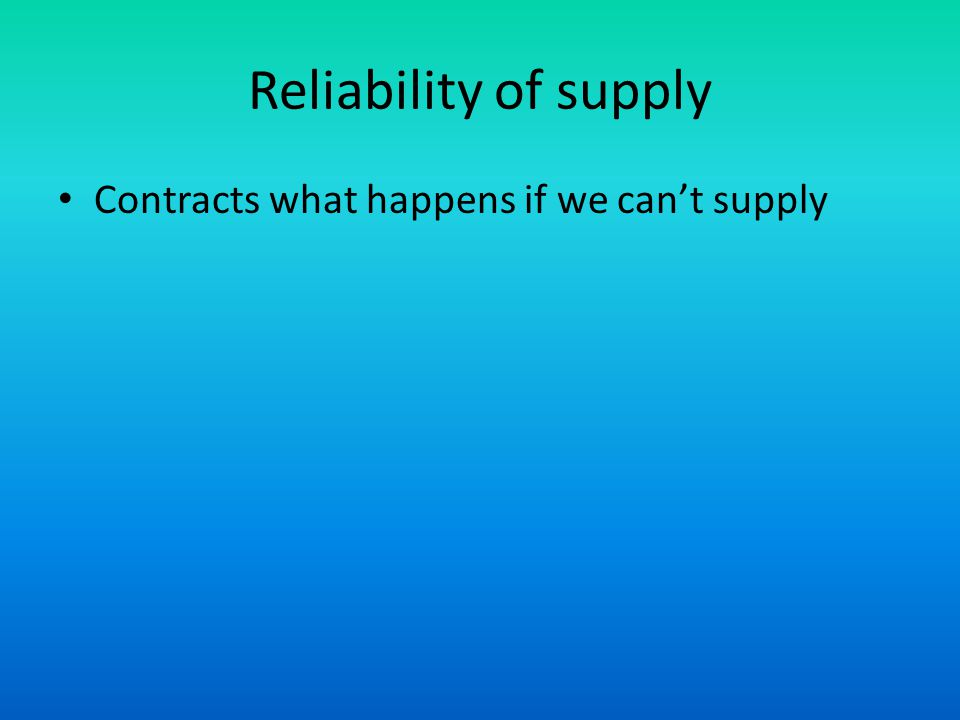 Reliability of supply Contracts what happens if we cant supply