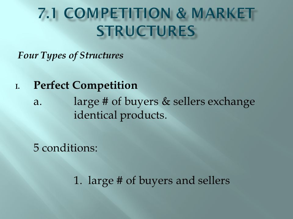 Four Types of Structures I. Perfect Competition a.