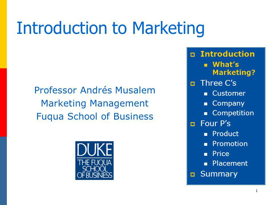 1 Introduction to Marketing Professor Andrés Musalem Marketing Management Fuqua School of Business Introduction Whats Marketing? Three Cs Customer Com