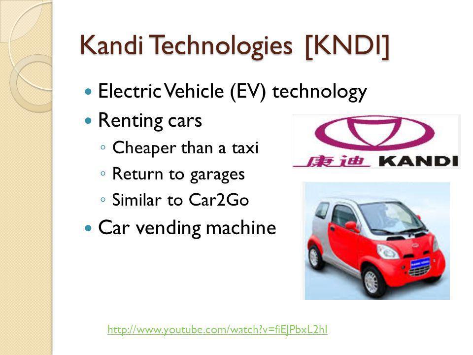 Kandi Technologies [KNDI] Electric Vehicle (EV) technology Renting cars Cheaper than a taxi Return to garages Similar to Car2Go Car vending machine ht