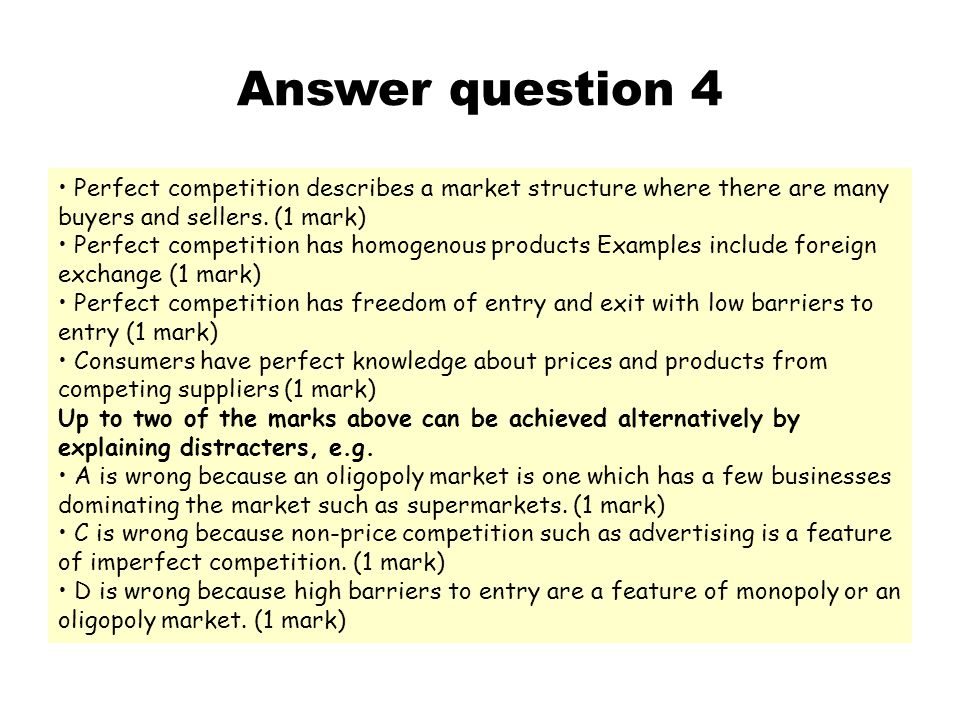 Answer question 4 Perfect competition describes a market structure where there are many buyers and sellers.
