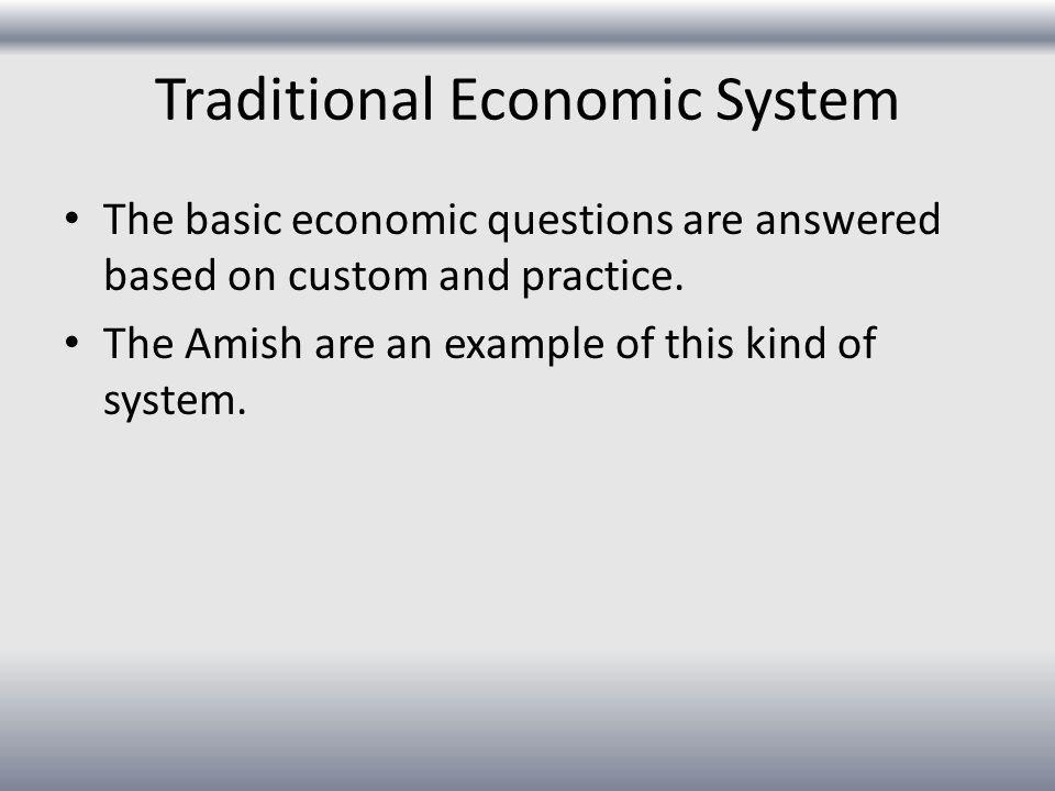 Mixed Economic System No nation has a pure market or a pure command economic system.