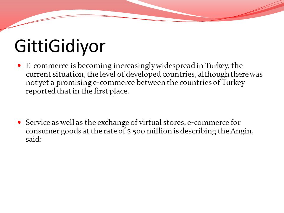 GittiGidiyor E-commerce is becoming increasingly widespread in Turkey, the current situation, the level of developed countries, although there was not