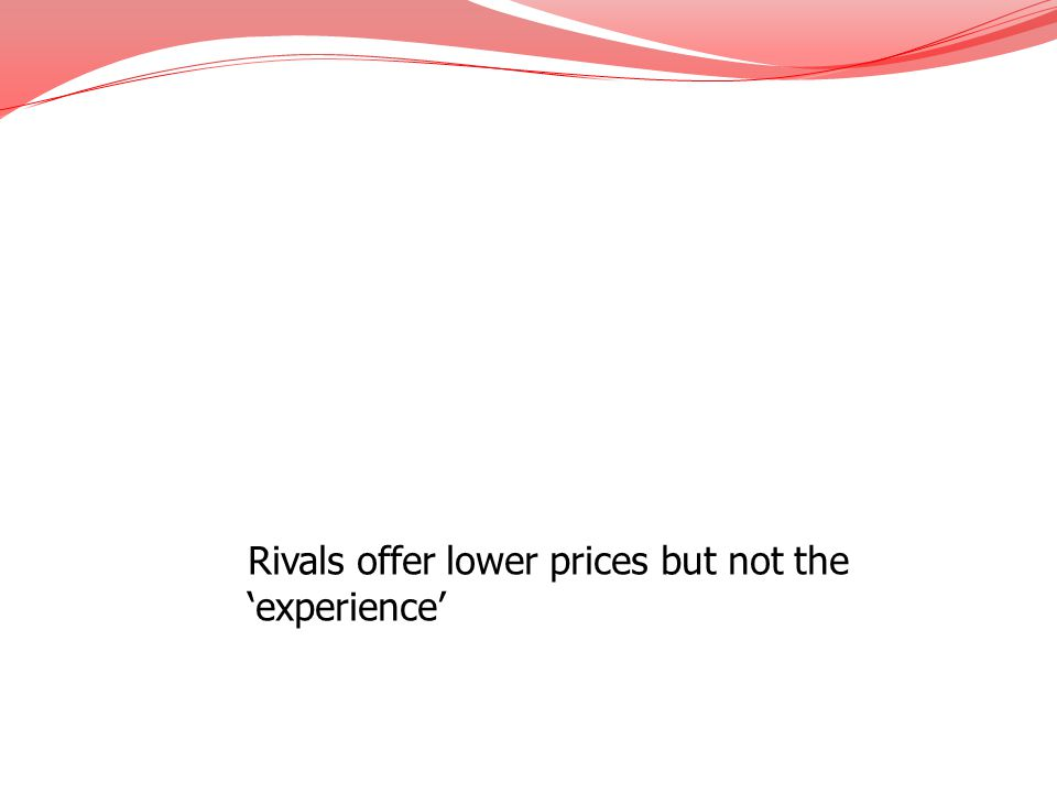 Rivals offer lower prices but not the experience
