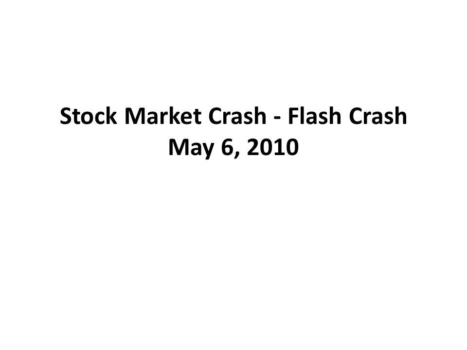 Stock Market Crash - Flash Crash May 6, 2010
