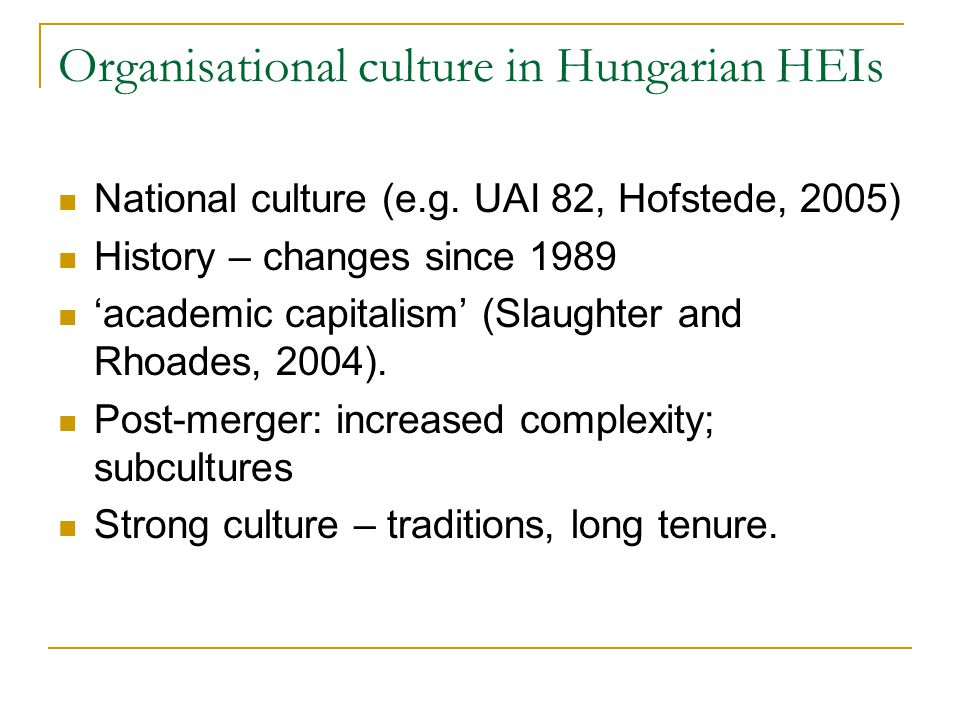 Organisational culture in Hungarian HEIs National culture (e.g.