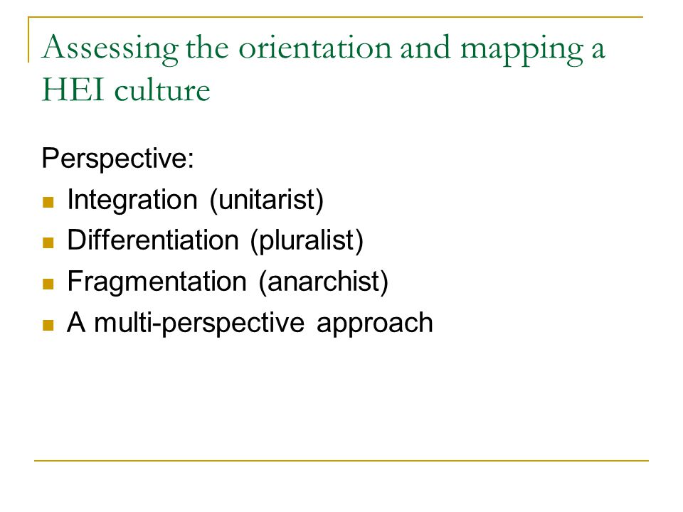 Assessing the orientation and mapping a HEI culture Quantitative: Competing values framework – OCAI (Quinn and Cameron, 1999): - Clan Adhocracy Hierarchy Market