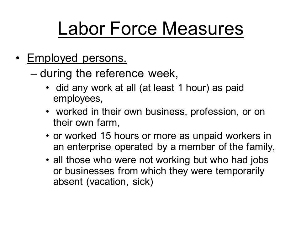 Labor Force Measures Employed persons.