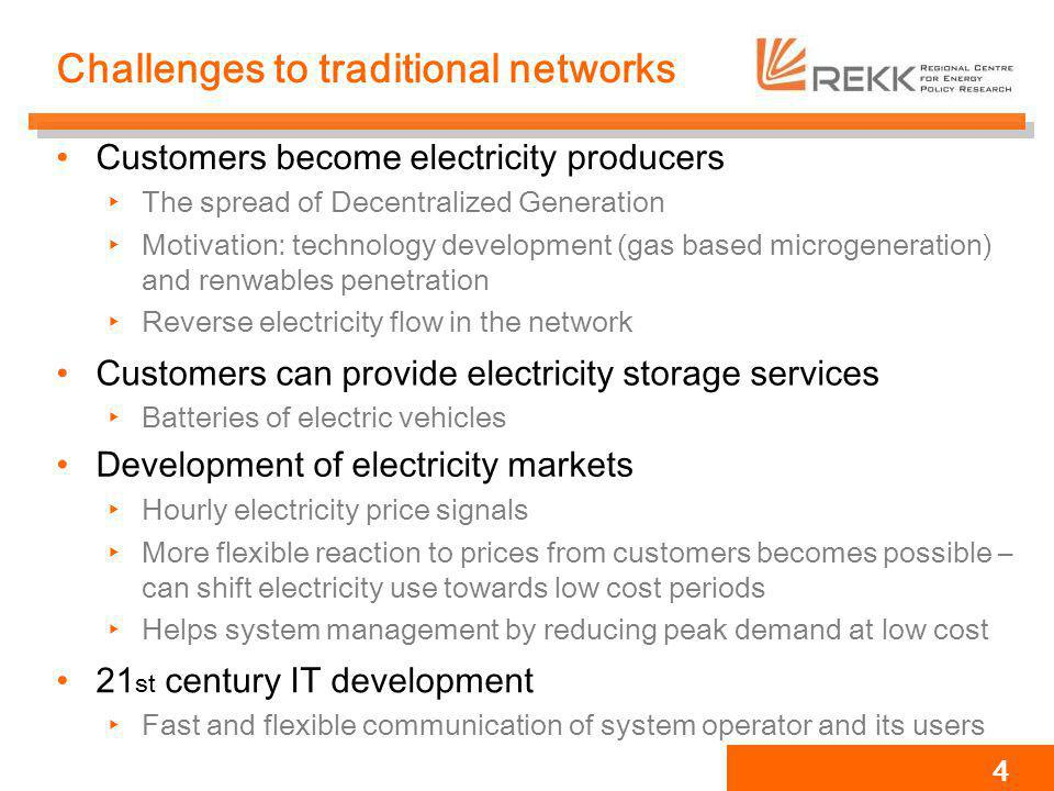 Challenges to traditional networks Customers become electricity producers The spread of Decentralized Generation Motivation: technology development (g
