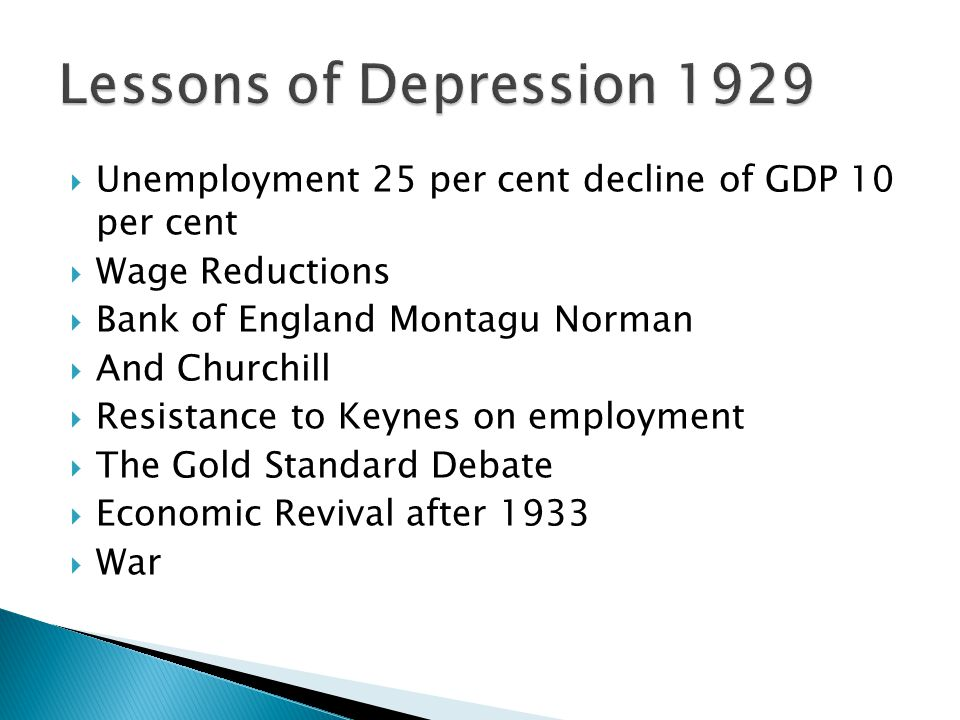 Unemployment 25 per cent decline of GDP 10 per cent Wage Reductions Bank of England Montagu Norman And Churchill Resistance to Keynes on employment Th