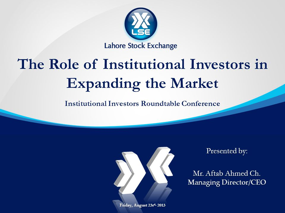 Role of Institutional Investors » Institutions can help ensure that capital markets function as engines for economic growth » Institutional investors: » Improve participation and price discovery in primary market » Promote management accountability » Provide trading markets with liquidity the lifeblood of our capital markets » Provide stability to market in turbulent times » Sophisticated requirements help in development of trading products at exchanges 2