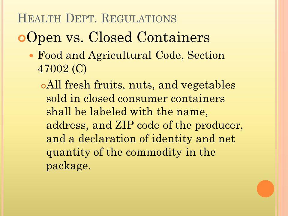 H EALTH D EPT. R EGULATIONS Open vs.