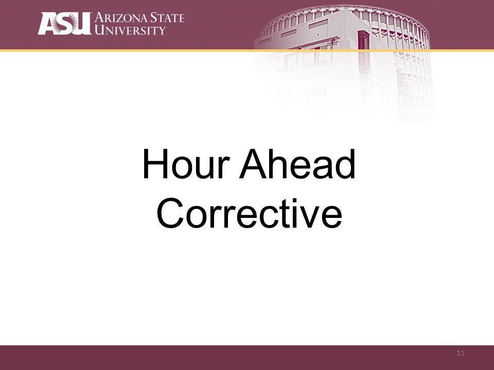11 Hour Ahead Corrective